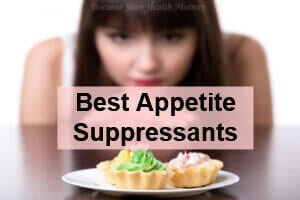 7 Best Appetite Suppressants =>Stop Carvings & Binge Eating